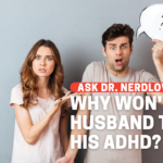Why Won't My Husband Treat His Mental Illness?