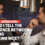 "How Do I Tell The Difference Between Flirting and Professional ""Niceness""?"