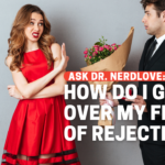 How Do I Get Over My Fear of Being Rejected?