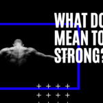 What Does It Mean To Be Strong?