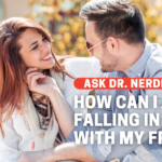 How Can I Avoid Falling In Love With My Friend?