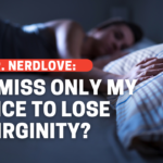 Did I Miss My Only Chance To Lose My Virginity?