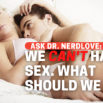We Can't Have Sex. What Should We Do?