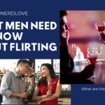 What Men Need to Know About Flirting