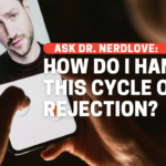 How Do I Handle This Cycle of Rejection?