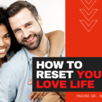 How To Reset Your Love Life