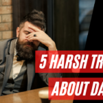 5 Harsh Truths About Dating (And What You Can Do About It)