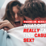 What Does It Really Take To Find Casual Sex?