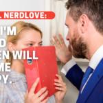 Ask Dr. NerdLove: I'm Worried Women Will Think I'm Creepy