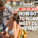 How Do I Talk To Women I Meet During The Day?