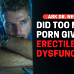 Did Too Much Porn Give Him Erectile Dysfunction?