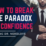 How To Break The Paradox of Confidence