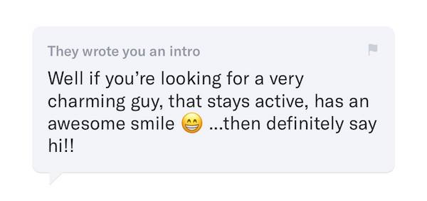 """Screenshot of intro message from OKCupid. Text reads: Well, if you're looking for a very chjarming guy, that stays active, has an awesome smile… then definitely say hi"""""""