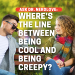 What's The Line Between Being Cool And Being Creepy?