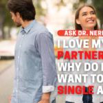 I Love My Partner. So Why Do I Want To Be Single Again?